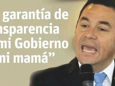 Jimmy Morales: La mayor garantía de transparencia para mi Gobierno es mi mamá